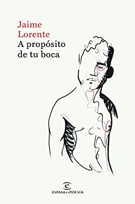 A propósito de tu boca (ESPASAesPOESÍA): Amazon.es: Lorente, Jaime ...