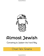 Almost Jewish: Converting to Judaism the Hard Way