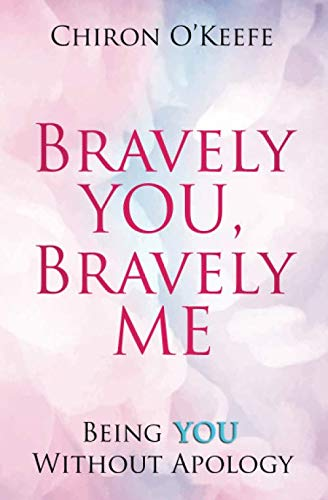 Bravely You, Bravely Me: Being You Without Apology