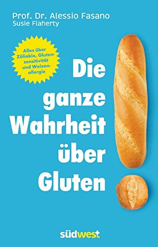 Vorschaubild: Die ganze Wahrheit über Gluten: Alles über Zöliakie, Glutensensitivität und Weizenallergie.