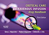 img - for Critical Care Intravenous Infusion Drug Handbook, 3e book / textbook / text book