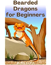 Bearded Dragons for Beginners: Basics of Species Appropriate Husbandry and Care in Your Terrarium