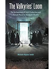 The Valkyries' Loom: The Archaeology of Cloth Production and Female Power in the North Atlantic