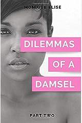 Dilemmas of a Damsel: Part II Paperback