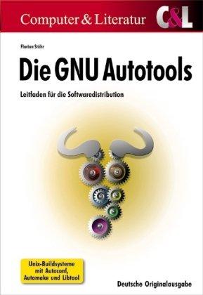 GNU Autotools: Leitfaden für die Softwaredistribution