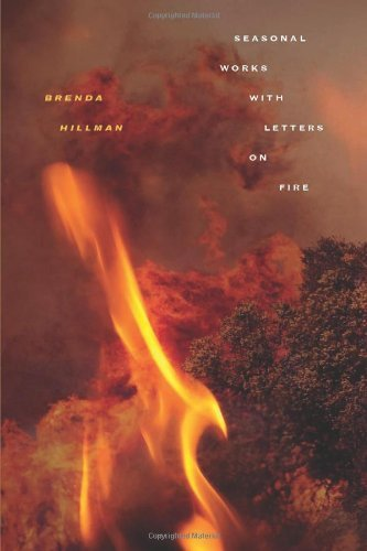 By Brenda Hillman - Seasonal Works with Letters on Fire (7/23/13) (Brenda Hillman Seasonal Works With Letters On Fire)