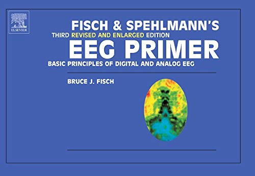- Fisch and Spehlmann's EEG Primer: Basic Principles of Digital and Analog EEG