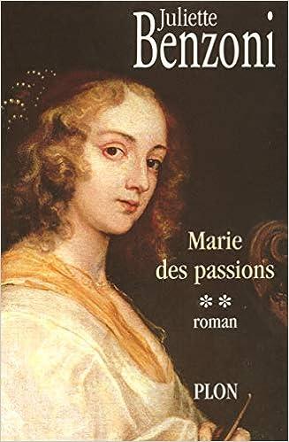 Amazon Fr Marie Des Passions Juliette Benzoni Livres
