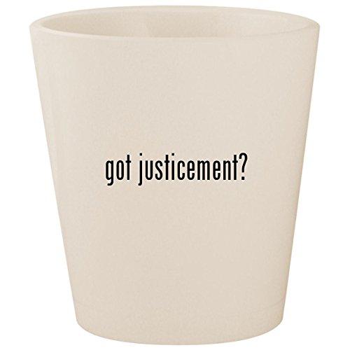 (got justicement? - White Ceramic 1.5oz Shot Glass)