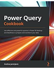Power Query Cookbook: Use effective and powerful queries in Power BI Desktop and Dataflows to prepare and transform your data