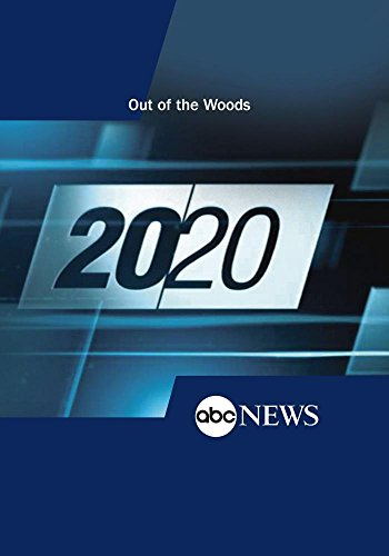 20/20: Out of the Woods: 9/26/14 by ABC News