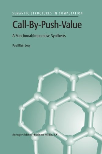 Call-By-Push-Value: A Functional/Imperative Synthesis (Semantics Structures in Computation) (Volume 2) by Springer