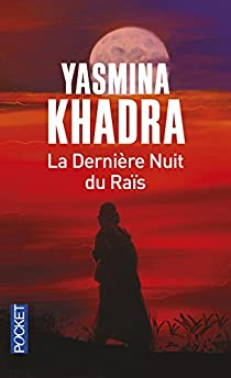 La dernière nuit du Raïs par Khadra