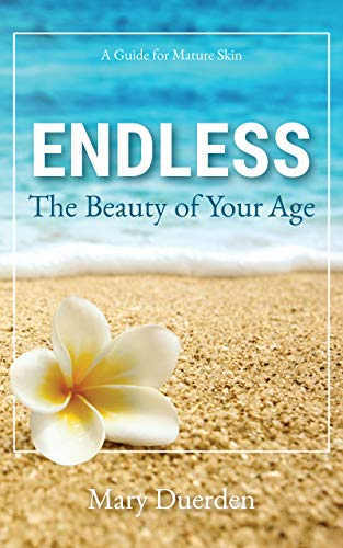 Endless: The Beauty of Your Age: A Guide to Mature Skin