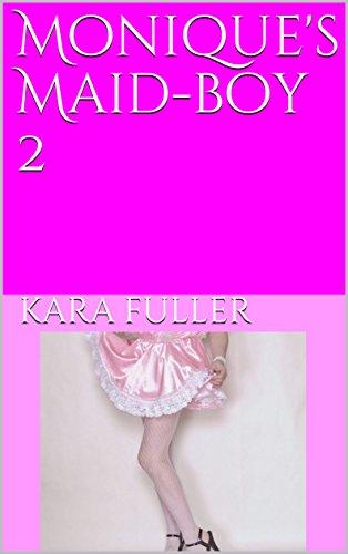 Moniques Maid Boy 2 The Ebony Mistress Series By Fuller Kara