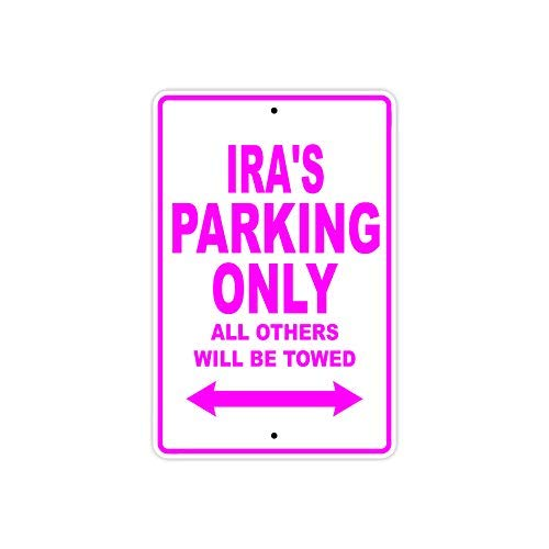 Ira's Parking Only All Others Will BeTowed Name Gift Novelty Vinyl Label Decal Sticker 8
