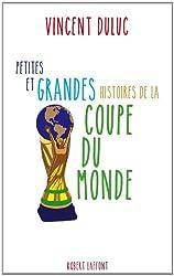 Petites et grandes histoires de la Coupe du monde