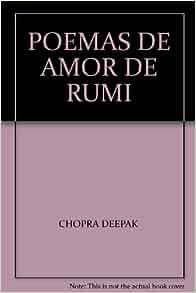 POEMAS DE AMOR DE RUMI: CHOPRA DEEPAK: Amazon.com: Books