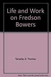 Life and Work on Fredson Bowers