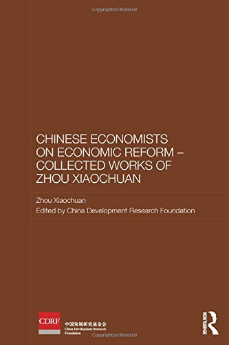 Chinese Economists on Economic Reform - Collected Works of Zhou Xiaochuan (Routledge Studies on the Chinese Economy)