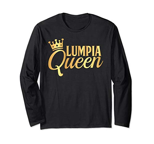 Lumpia Clothes Lumpia Queen Philippines Pinoy Gift Clothing Long Sleeve T-Shirt