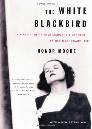 Download The White Blackbird: A Life of the Painter Margarett Sargent by Her Granddaughter ebook