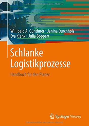 Schlanke Logistikprozesse: Handbuch für den Planer Gebundenes Buch – 29. Juli 2013 Willibald A. Günthner Janina Durchholz Eva Klenk Julia Boppert