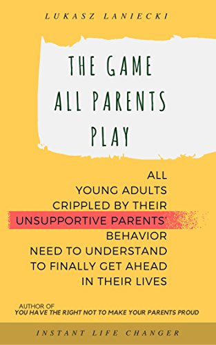 Amazon.com: The Game All Parents Play: All Young Adults ...