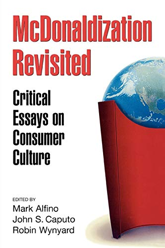 McDonaldization Revisited: Critical Essays on Consumer Culture