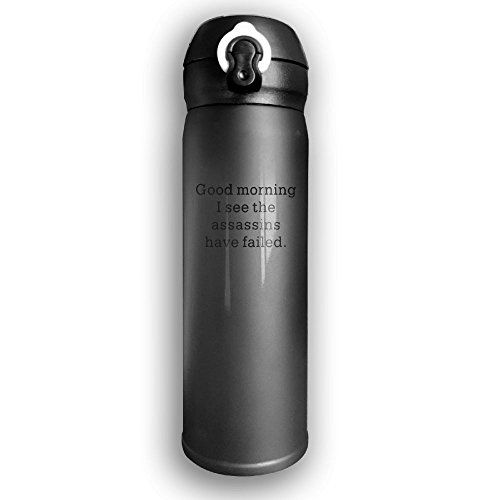 Personalized Good Morning I See The Assassins Have Failed Thermos Drinkware Sports Water Bottle With Loop Cap For Outdoor And Sport Activities, 16-Ounce, Black