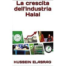 La crescita dell'industria Halal  (Italian Edition)