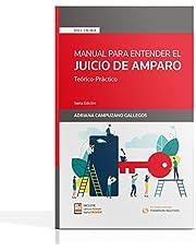 Manual para Entender el Juicio de Amparo (6ta. Edición, Año 2020)