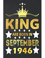 75th Birthday Gifts : King are Born in September 1946: Funny Birthday Notebook for Men's, 75th Years Old Gift Idea for Men, Husband; Grandpa from Wife, Partner Great Alternative to a Card