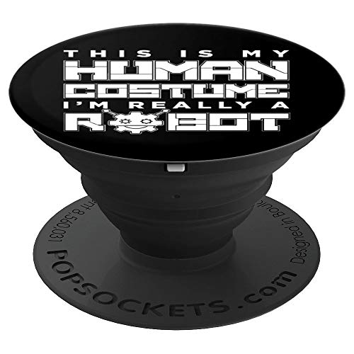 This Is My Human Costume I'm Really A Robot Funny - PopSockets Grip and Stand for Phones and -