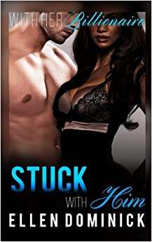 Book Stuck with Him: Volume 2 (With Her Billionaire)