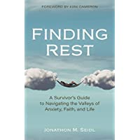 Finding Rest: A Survivor's Guide to Navigating the Valleys of Anxiety, Faith, and Life
