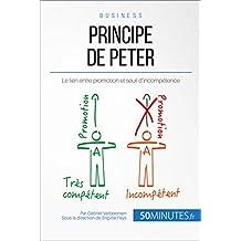 Principe de Peter: Le lien entre promotion et seuil d'incompétence (Gestion & Marketing t. 23) (French Edition)
