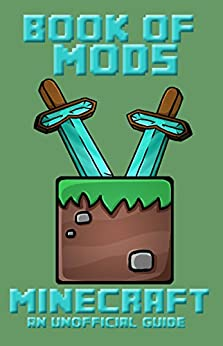 Minecraft (Book of Mods - FORGE MOD - Unofficial Minecraft Guides - Minecraft Books for kids, Minecraft Handbooks 8)