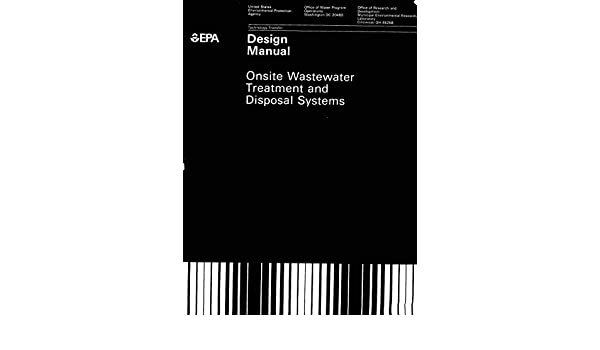 Design Manual Onsite Wastewater Treatment And Disposal Systems Kindle Edition By Epa United States Environmental Protection Agency Professional Technical Kindle Ebooks Amazon Com