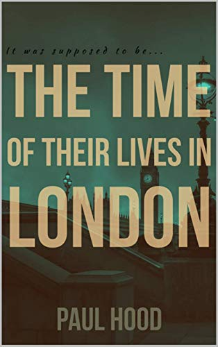 The Time of Their Lives in London by [Hood, Paul]