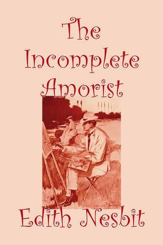 Download The Incomplete Amorist by Edith Nesbiot, Fiction, Romance, Fantasy & Magic, Legends, Myths, & Fables ebook
