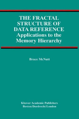 The Fractal Structure of Data Reference: Applications to the Memory Hierarchy (Advances in Database Systems) by Brand: Springer