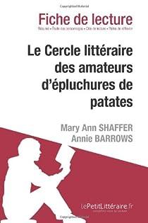 Fiche de lecture : Le cercle littéraire des amateurs d'épluchures de patates de Mary Ann Shaffer et Annie Barrows par lePetitLittéraire.fr
