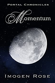 MOMENTUM (Portal Chronicles Book 4) by [Rose, Imogen]