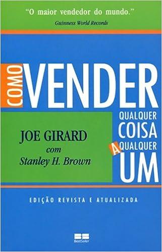 e26fe61f2 Amazon.fr - Como Vender Qualquer Coisa a Qualquer Um (Em Portuguese do  Brasil) - Joe Girard - Livres