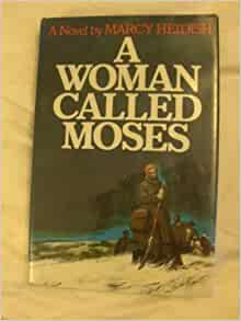 Adding to Cart...                        Added to Cart                            Not Added            Not Added            Follow the Author                                        Similar authors to follow                                  A Woman Called Moses: A Novel Based on the Life of Harriet Tubman                    Hardcover                                                                                                                                                        – February 1, 1976