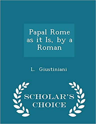 Book Papal Rome as it Is, by a Roman - Scholar's Choice Edition