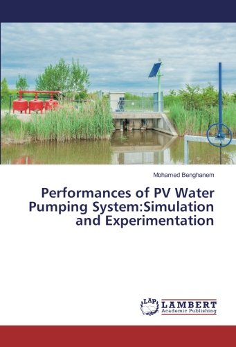 Performances of PV Water Pumping System:Simulation and Experimentation