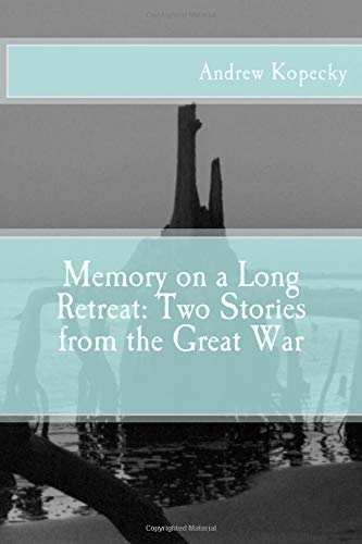 Download Memory on a Long Retreat: Two Stories about the Great War ebook