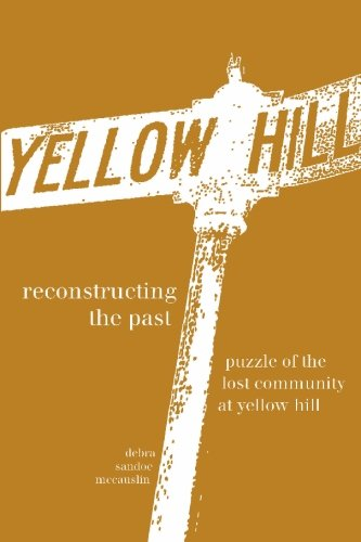Reconstructing the Past: Puzzle of the Lost Community at Yellow Hill